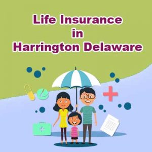 Affordable Life Insurance Policy Harrington Delaware