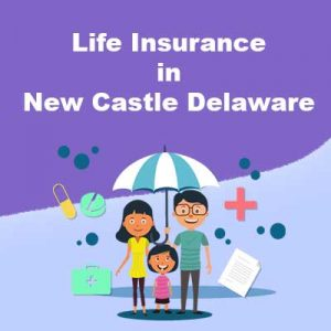 Low Cost Life Insurnace Rates New CastleDelaware
