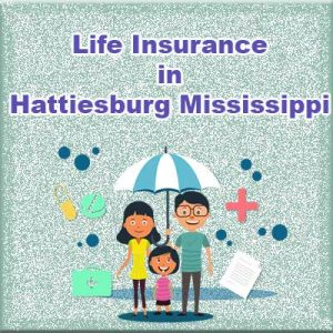 Cheap Life Insurance Quotes Hattiesburg Mississippi