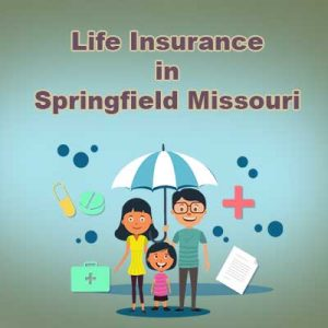 Cheap Life Insurance Cover Springfield Missouri